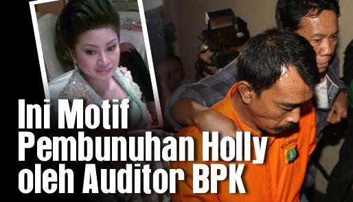 ini motif pembunuhan holly oleh auditor bpk_hl